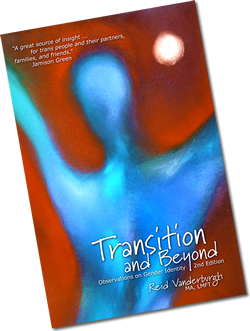 Reid Vanderburgh Transition and Beyond Observations on Gender Identity Second Edition